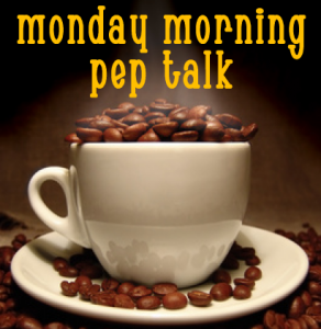 monday-morning-pep-talk