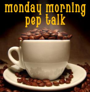monday-morning-pep-talk